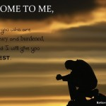 Meditazione del giorno: Venite a me voi tutti…