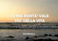 Promessa per oggi: La Mia bontà ha più valore della vita