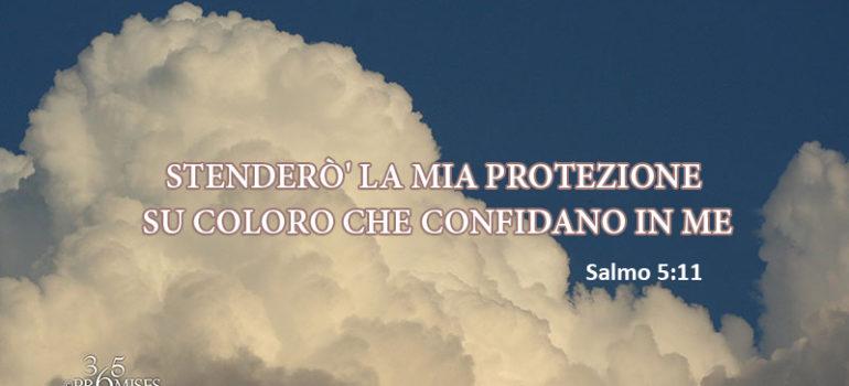 Promessa per oggi: LA MIA PROTEZIONE SU CHI CONFIDA IN ME