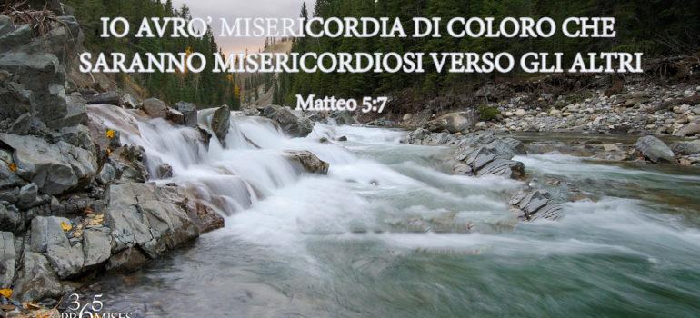 Una promessa per oggi: Io avrò misericordia di coloro che sono misericordiosi verso gli altri.