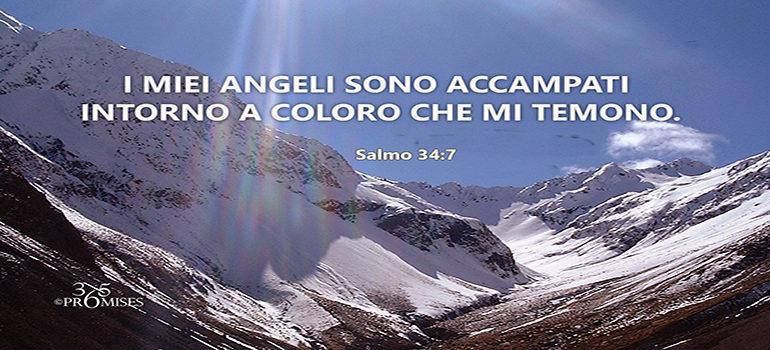 Una promessa per oggi: I MIEI ANGELI SONO ACCAMPATI INTORNO A COLORO CHE MI TEMONO.