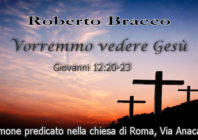 Roberto Bracco: Vorremmo vedere Gesù